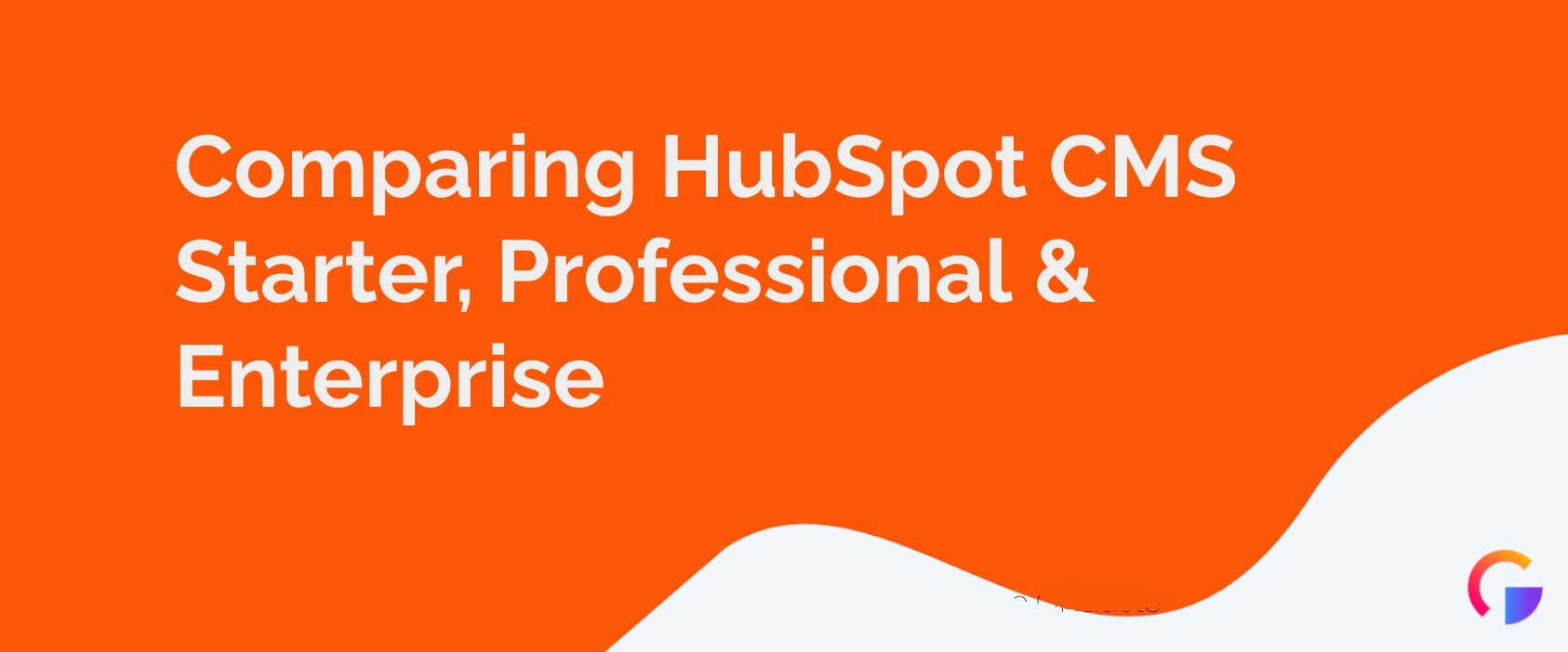 What's the Difference HubSpot CMS Starter, Pro & Enterprise?